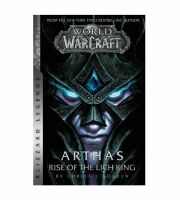 Книга World of Warcraft: (Blizzard Legends) Arthas Rise of the Lich King (Мягкий переплёт) Eng