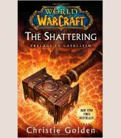 Книга World of Warcraft: The Shattering: Book One of Cataclysm (Мягкий переплёт) (Eng)